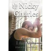 Kane: I Am Alpha: A Law of the Lycans Novella, Paperback/Nicky Charles