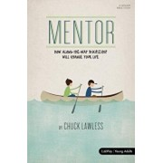 Mentor - Bible Study Book - Revised: How Along-The-Way Discipleship Can Change Your Life, Paperback/Chuck Lawless