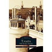 Tampa: The Early Years, Hardcover/Robert J. Kaiser