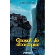 Orasul de deasupra - Nicoleta Tudor