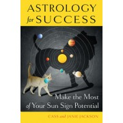 Astrology for Success: Make the Most of Your Sun Sign Potential