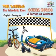 The Wheels - The Friendship Race (English Portuguese Book for Kids): Bilingual Portuguese Children's Book, Paperback/Inna Nusinsky