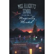 Miss Ellicott's School for the Magically Minded, Hardcover