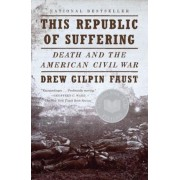 This Republic of Suffering: Death and the American Civil War, Paperback