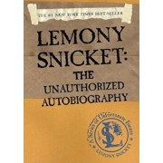 Lemony Snicket: The Unauthorized Autobiography, Paperback/Lemony Snicket