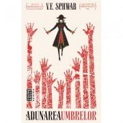 Adunarea umbrelor - V. E. Schwab. A doua parte din seria CULORILE MAGIEI