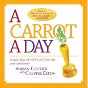 A Carrot a Day: A Daily Dose of Recognition for Your Employees, Paperback