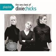 Video Delta Dixie Chicks - Playlist: The Very Best Of The Dixie Chicks - CD