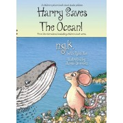 Harry Saves The Ocean!: Teaching children about plastic pollution and recycling., Hardcover/N. G. K