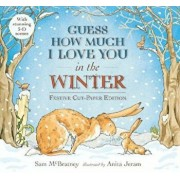 Guess How Much I Love You in the Winter, Hardcover/Sam McBratney
