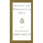 Crossing the Threshold of Hope, Paperback/Pope John Paul II