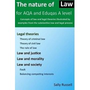 The Nature of Law for Aqa and Eduqas a Level: Concepts of Law and Legal Theories Illustrated by Examples from the Substantive Law and Legal Process, Paperback/Sally Russell