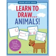 Learn to Draw Animals!: Easy Step-By-Step Drawing Guide, Paperback