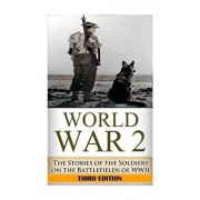 World War 2 Soldier Stories: : The Untold Stories of the Soldiers on the Battlefields of WWII, Paperback/Ryan Jenkins