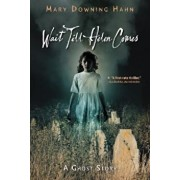 Wait Till Helen Comes: A Ghost Story, Paperback/Mary Downing Hahn