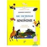 Mic dictionar de sinonime. Gramatica si poezii - Alexandru Chiriacescu