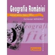 Geografia Romaniei. Manual pentru clasa a VIII-a/Octavian Mandrut