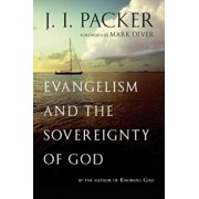Evangelism and the Sovereignty of God, Paperback/J. I. Packer