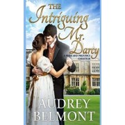 The Intriguing Mr. Darcy: A Pride and Prejudice Variation, Paperback/Audrey Belmont