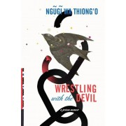 Wrestling with the Devil: A Prison Memoir, Hardcover