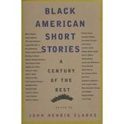 Black American Short Stories: A Century of the Best, Paperback/John Henrik Clarke