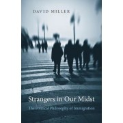 Strangers in Our Midst: The Political Philosophy of Immigration, Hardcover