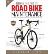Zinn & the Art of Road Bike Maintenance: The World's Best-Selling Bicycle Repair and Maintenance Guide, Paperback