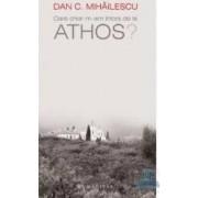 Oare chiar m-am intors de la Athos - Dan C. Mihailescu