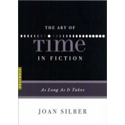 The Art of Time in Fiction: As Long as It Takes, Paperback