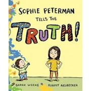 Sophie Peterman Tells the Truth!, Hardcover/Sarah Weeks