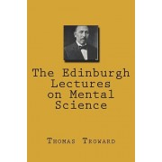 The Edinburgh Lectures on Mental Science, Paperback/Thomas Troward