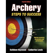 Archery 4th Edition: Steps to Success, Paperback
