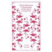 Alice's Adventures in Wonderland and Through the Looking Glass and What Alice Found There, Hardcover