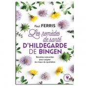 Les Éditions Marabout Les remèdes de santé d'Hildegarde de Bingen - Paul Ferris