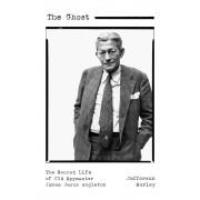 The Ghost: The Secret Life of CIA Spymaster James Jesus Angleton, Hardcover