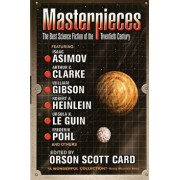 Masterpieces: The Best Science Fiction of the Twentieth Century, Paperback/Orson Scott Card