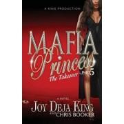 Mafia Princess Part 5 the Takeover, Paperback/Joy Deja King