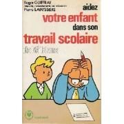 Aidez votre enfant dans son travail scolaire - P. Guiffray - Livre