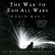 The War to End All Wars: World War I, Paperback