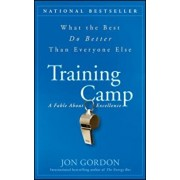Training Camp: What the Best Do Better Than Everyone Else, Hardcover/Jon Gordon