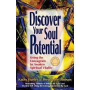 Discover Your Soul Potential: Using the Enneagram to Awaken Spiritual Vitality, Paperback/Kathy Hurley