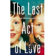 Last Act of Love - The Story of My Brother and His Sister (Rentzenbrink Cathy)(Paperback) (9781447286387)