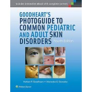 Goodhearts Photoguide to Common Pediatric and Adult Skin Disorders par Goodheart & HerbertGonzalez & Dr. Mercedes & MD & FAAD