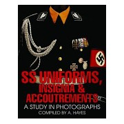 S. S. Uniforms, Insignia and Accoutrements - A Study in Photographs (Hayes A.)(Cartonat) (9780764300462)