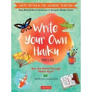 Write Your Own Haiku for Kids: Write Poetry in the Japanese Tradition - Easy Step-By-Step Instructions to Compose Simple Poems, Hardcover