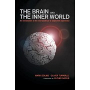 Brain and the Inner World: An Introduction to the Neuroscience of the Subjective Experience