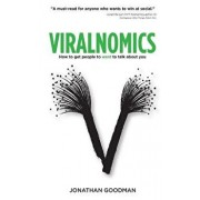 Viralnomics: How to Get People to Want to Talk about You, Paperback/Jonathan Goodman