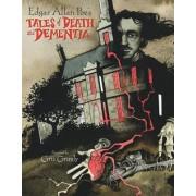 Edgar Allan Poe's Tales of Death and Dementia