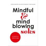 Jessica Graham Mindful en mindblowing seks