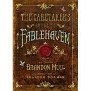 The Caretaker's Guide to Fablehaven, Hardcover/Brandon Mull